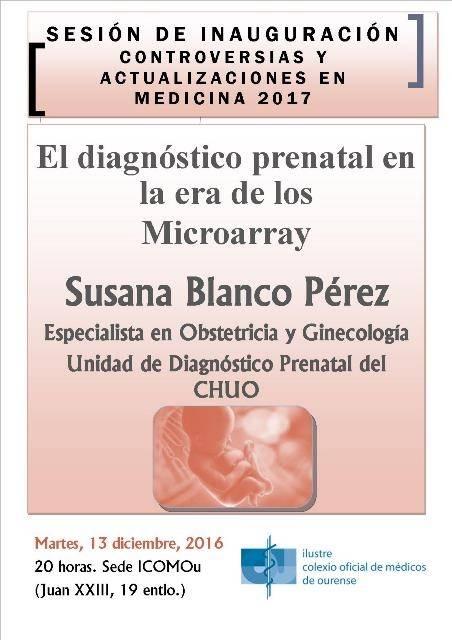 Sesión inaugural Controversias en Medicina: El diagnóstico prenatal en la era de los  Microarray