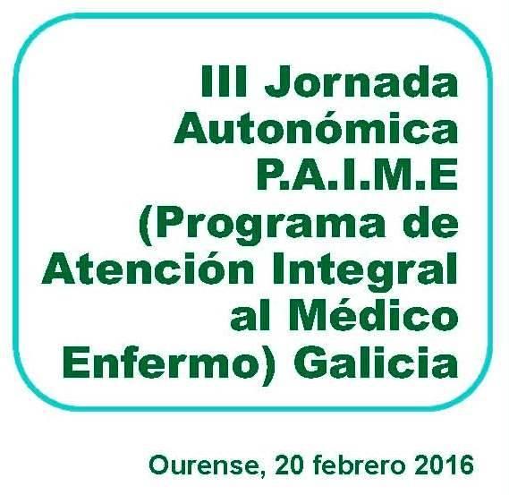 III Jornada Autonómica P.A.I.M.E (Programa de Atención Integral al Médico Enfermo) Galicia
