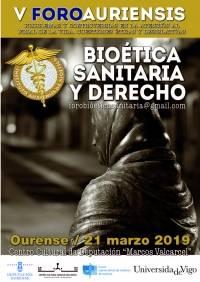 V Foro Bioética: Problemas y Controversias en la Atención al Final de la Vida. Cuestiones Éticas y Legiislativas