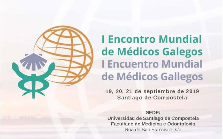 I Encuentro Mundial de Médicos Gallegos. Santiago de Compostela, del 19 al 21 de septiembre