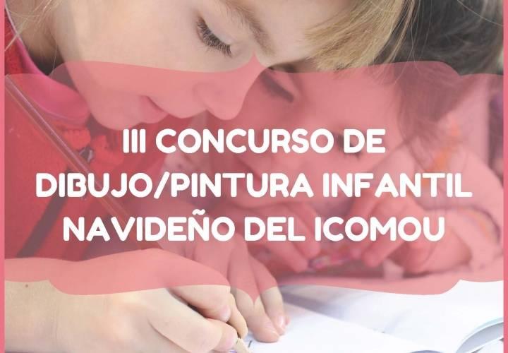 III CONCURSO  DE DIBUJO/PINTURA INFANTIL NAVIDEÑO DEL ICOMOU