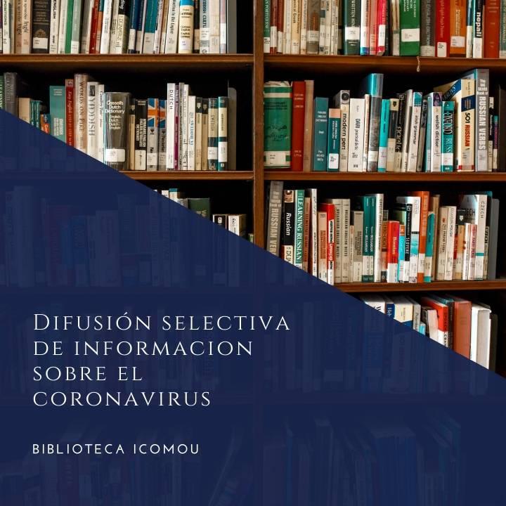 Difusión selectiva de Información sobre el Coronavirus