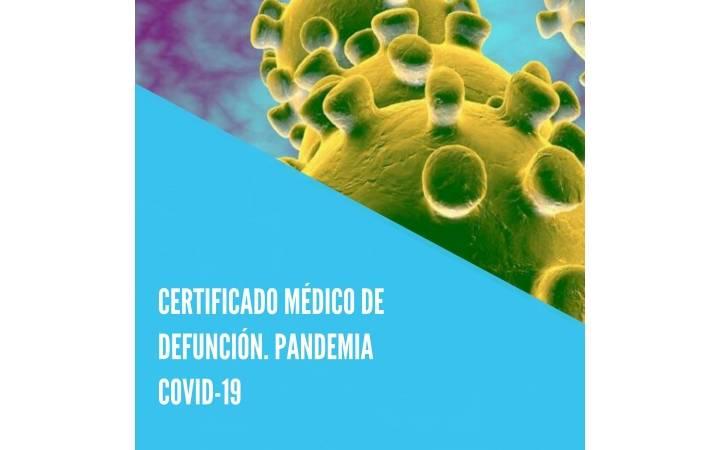 CERTIFICADO MÉDICO DE DEFUNCIÓN. PANDEMIA COVID-19