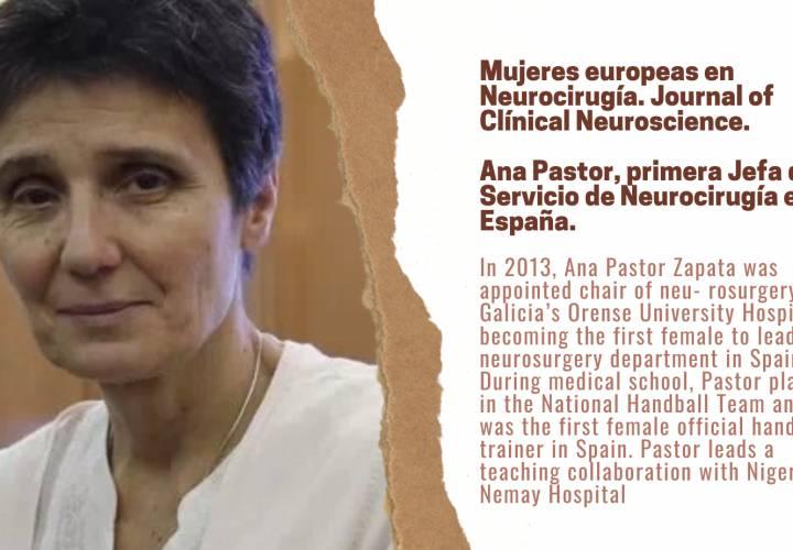 Mujeres europeas en Neurocirugía. Journal of Clínical Neuroscience.  Ana Pastor, primera Jefa de Servicio de Neurocirugía en España.