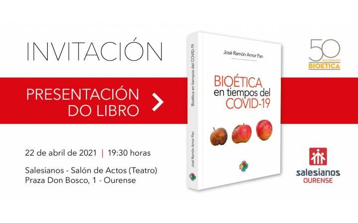 Presentación Libro: BIOÉTICA EN TIEMPOS DEL COVID-19