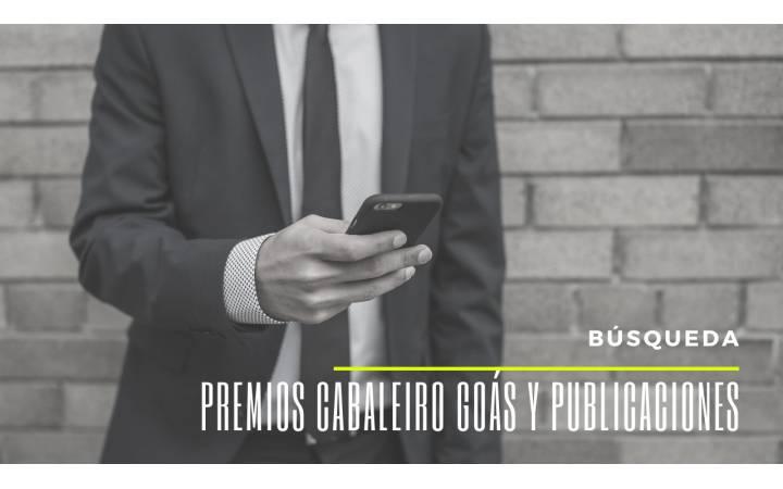 Búsqueda Premios Cabaleiro Goás y Publicaciones